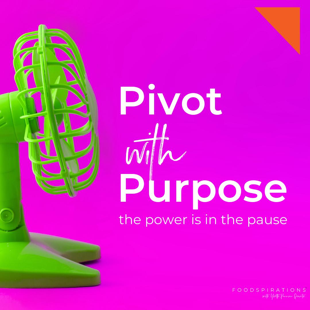 Pivot with Purpose