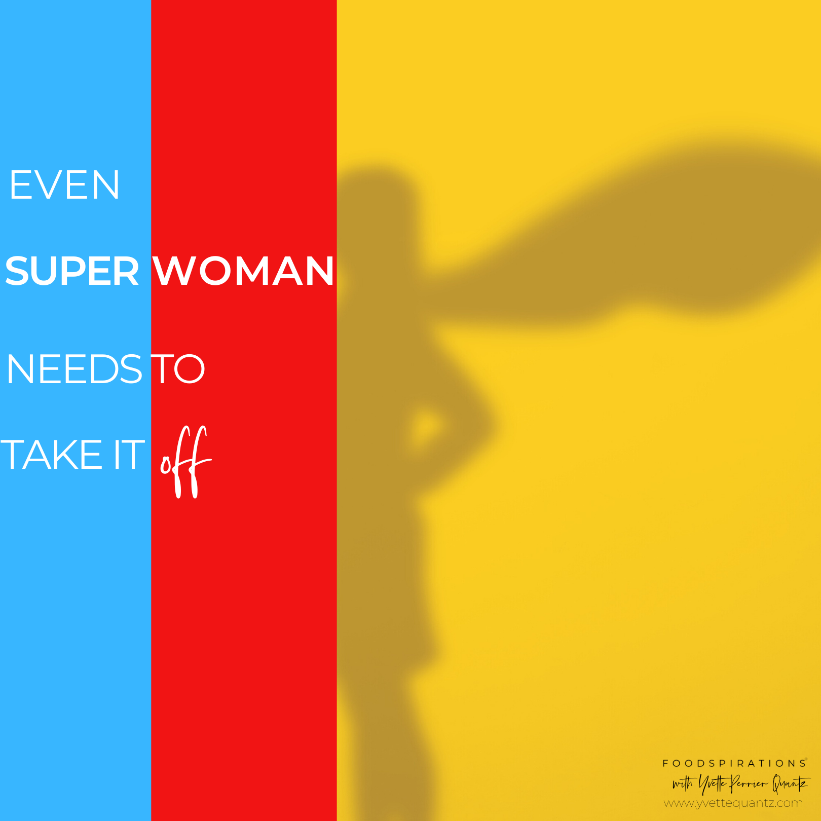 Even Superwoman Needs to Take It Off…