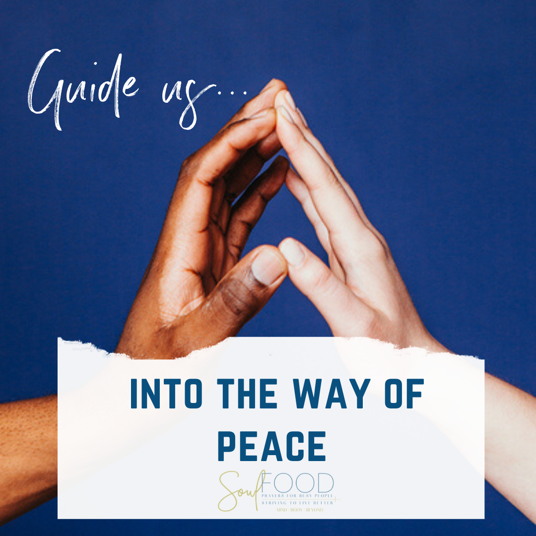 Guide Us Into Peace…