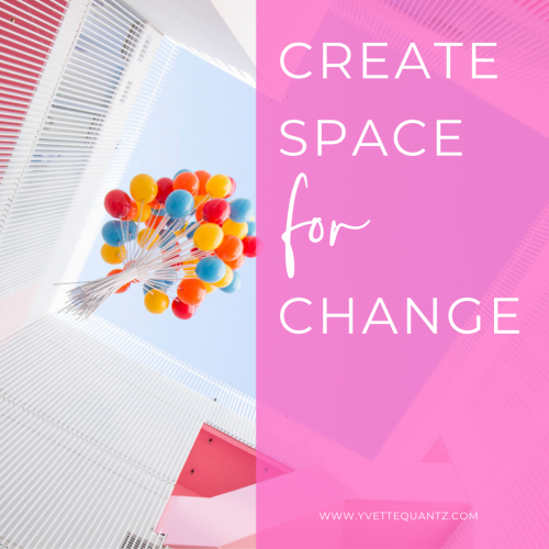 Create Space for Change